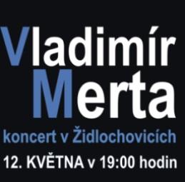 Koncert Vladimíra Merty v Židlochovicích 12.5.2019